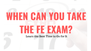 When Can You Take the FE Exam